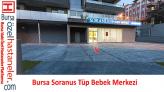 Bursa Özel Soranus Tüp Bebek Merkezi