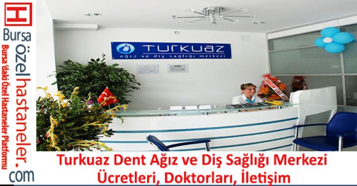 Turkuaz Dent Ağız ve Diş Sağlığı Merkezi Ücretleri, Doktorları, İletişim