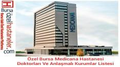 Özel Bursa Medicana Hastanesi Doktorları Ve Anlaşmalı Kurumlar Listesi