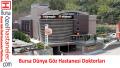 Bursa Dünyagöz Hastanesi Doktorları Muayene Ücretleri ve İletişim
