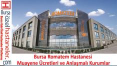 Bursa Romatem Hastanesi Muayene Ücretleri ve Anlaşmalı Kurumlar