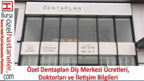 Özel Dentaplan Diş Merkezi Ücretleri, Doktorları ve İletişim Bilgileri