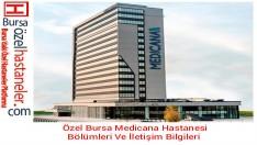 Özel Bursa Medicana Hastanesi Bölümleri Ve İletişim Bilgileri
