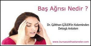 Baş Ağrısı Nedir Doktor Gökhan Güler'in Kaleminden Detaylı Anlatım