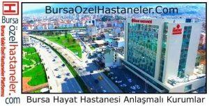 Bursa Özel Hayat Hastanesi Anlaşmalı Kurumlar Listesi Ve İletişim Bilgileri